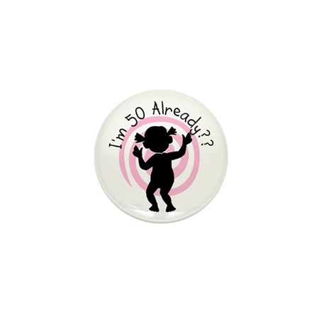 50th Birthday Already Mini Button (10 pack)