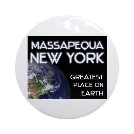 massapequa new york - greatest place on earth Orna