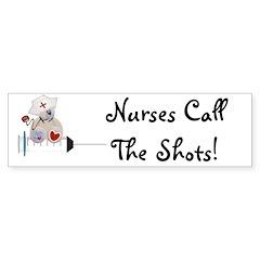 Nurses Call the Shots Bumper Bumper Sticker