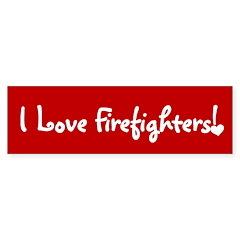 I Love Firefighters Bumper Bumper Sticker