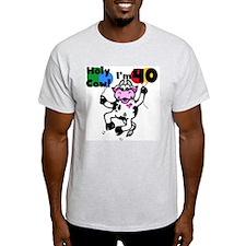 Holy Cow I'm 40 T-Shirt