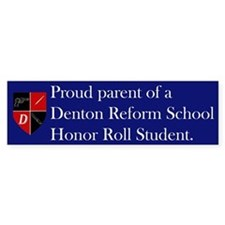 Proud Parent of a Reform School Bumper Bumper Sticker