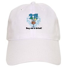 21 Buy Me a Drink Baseball Cap