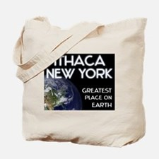 ithaca new york - greatest place on earth Tote Bag