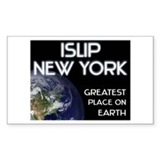 islip new york - greatest place on earth Decal