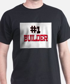Number 1 BUILDER T-Shirt