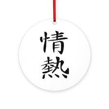 Passion - Kanji Symbol Ornament (Round)