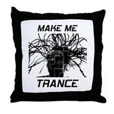 Make Me Trance Throw Pillow