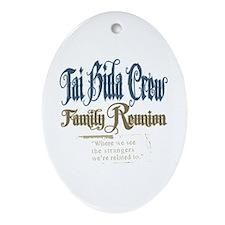 Tai Bida Crew Family Reunion Oval Ornament
