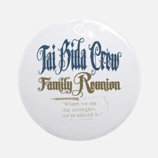 Tai Bida Crew Family Reunion Ornament (Round)