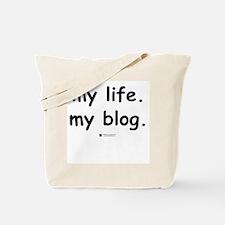 my life. my blog. Tote Bag