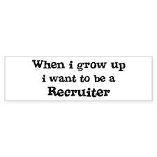 Be A Recruiter Bumper Bumper Sticker