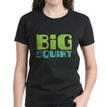 Big Squirt Women's Dark T-Shirt