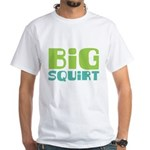 Big Squirt White T-Shirt