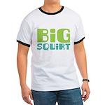 Big Squirt Ringer T