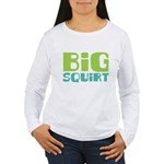 Big Squirt Women's Long Sleeve T-Shirt