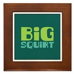 Big Squirt Framed Tile