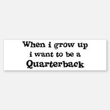 Be A Quarterback Bumper Bumper Bumper Sticker
