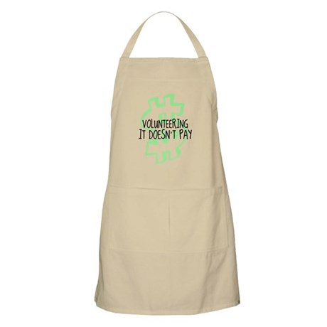 Volunteering it doesnt pay BBQ Apron