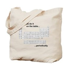Chemists Do It On The Table ... Tote Bag