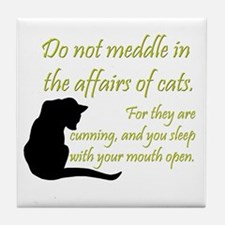 Don't Meddle with Cats Tile Coaster