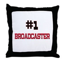 Number 1 BROADCASTER Throw Pillow