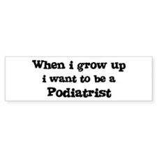 Be A Podiatrist Bumper Stickers