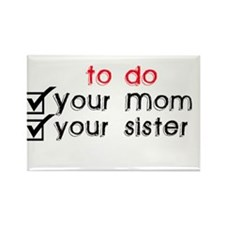 i love your mom! Rectangle Magnet