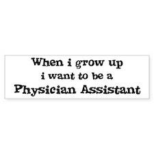 Be A Physician Assistant Bumper Bumper Sticker