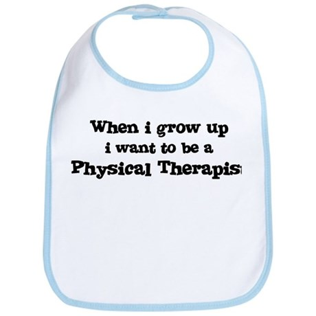 Be A Physical Therapist Bib