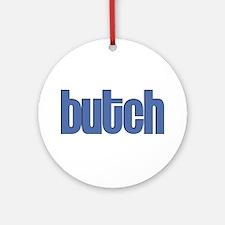 Butch Round Ornament