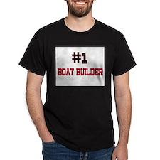 Number 1 BOAT BUILDER T-Shirt