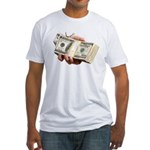 People Seek me out to give me money Fitted TShirt