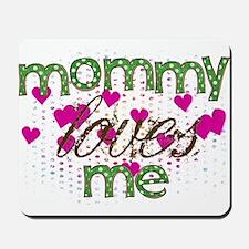 Mommy Loves Me Mousepad
