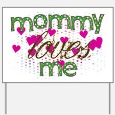 Mommy Loves Me Yard Sign