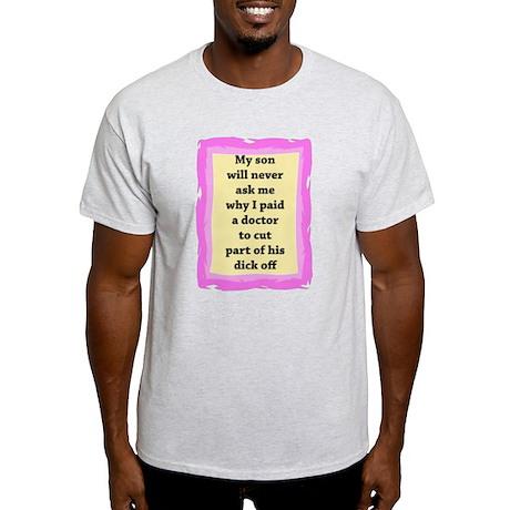 Intact: My Son Will Never As Light T-Shirt