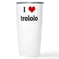 I Love trololo Stainless Steel Travel Mug
