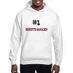 Number 1 BENEFITS MANAGER Hooded Sweatshirt
