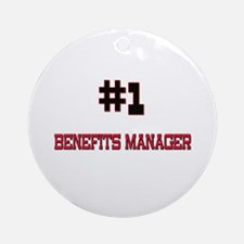 Number 1 BENEFITS MANAGER Ornament (Round)