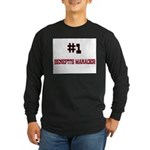 Number 1 BENEFITS MANAGER Long Sleeve Dark T-Shirt