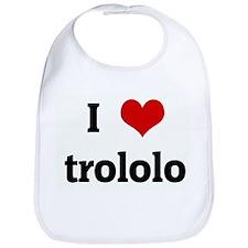 I Love trololo Bib