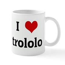 I Love trololo Mug