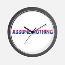 Assume Nothing Wall Clock