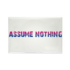 Assume Nothing Rectangle Magnet (100 pack)