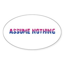 Assume Nothing Oval Decal