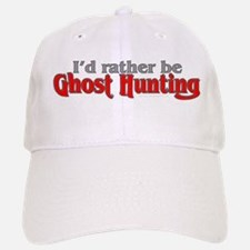 Rather Be Ghost Hunting Baseball Baseball Cap