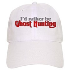 Rather Be Ghost Hunting Baseball Cap