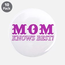 "Mom Knows Best 3.5"" Button (10 pack)"