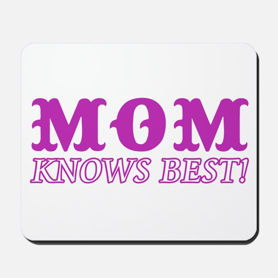 Mom Knows Best Mousepad