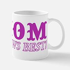 Mom Knows Best Mug